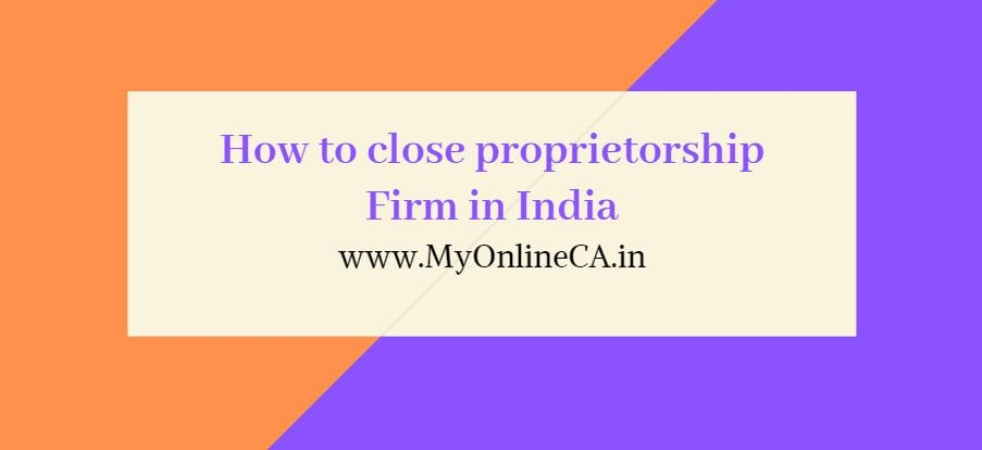 how to close proprietorship firm in india