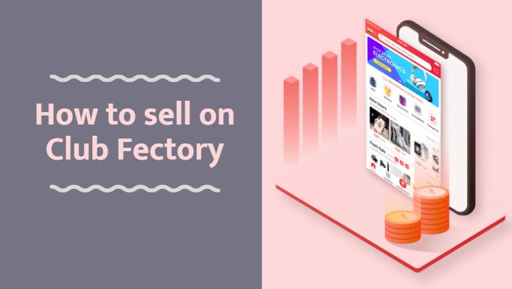 How to sell on club factory