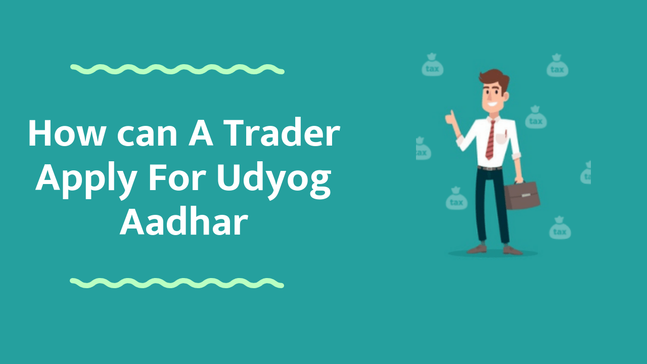 can a trader apply for udyog aadhar