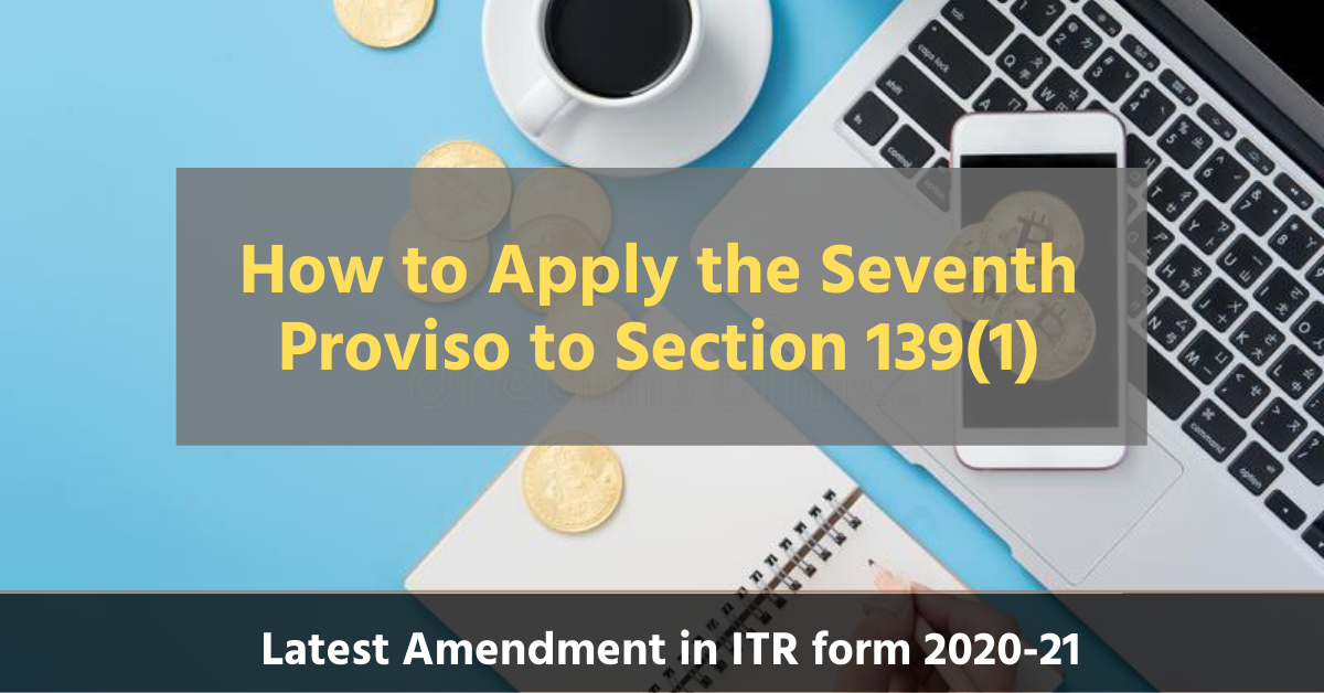 what is seventh proviso to section 139(1)